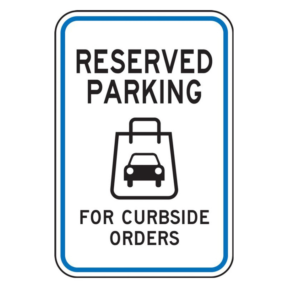 Accuform 18 x 12 Engineer Grade Reflective Curbside Orders Pick Up Parking Sign